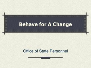 Behave for A Change