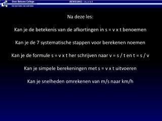 Na deze les: Kan je de betekenis van de afkortingen in s = v x t benoemen