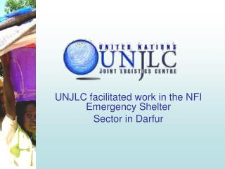 UNJLC facilitated work in the NFI Emergency Shelter  Sector in Darfur