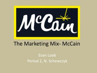 The Marketing Mix- McCain