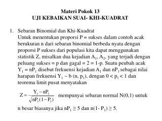 Materi Pokok 13 UJI KEBAIKAN SUAI- KHI-KUADRAT Sebaran Binomial dan Khi-Kuadrat