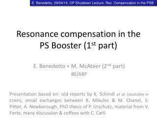 Resonance compensation in the PS Booster (1 st  part)
