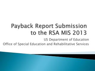 Payback Report Submission to the RSA MIS 2013