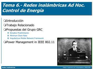 Tema 6.- Redes inalámbricas Ad Hoc. Control de Energía