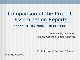 Comparison of the Project Dissemination Reports  period: 01 04 2006 – 30 06 2006