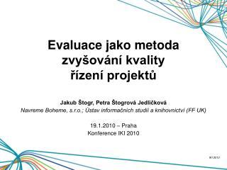 Evaluace jako metoda zvyšování kvality řízení projektů