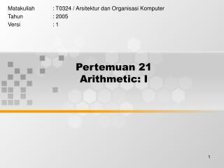 Pertemuan 21 Arithmetic: I
