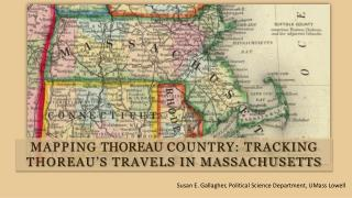 MAPPING  THOREAU  COUNTRY: TRACKING THOREAU'S TRAVELS IN MASSACHUSETTS