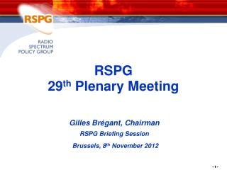 RSPG  29 th  Plenary  Meeting