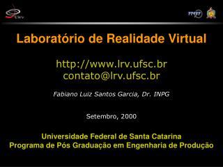 REALIDADE VIRTUAL Conceitos e Aplicações  1a. Parte - Teórica  2a. Parte - Demonstrações
