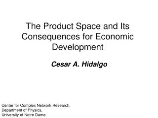 The Product Space and Its Consequences for Economic Development