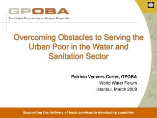 Overcoming Obstacles to Serving the Urban Poor in the Water and Sanitation Sector