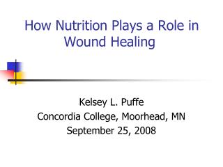 How Nutrition Plays a Role in           Wound Healing