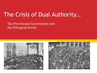 The Crisis of Dual Authority…