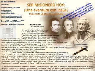 SER MISIONERO HOY: ¡Una aventura con Jesús!  Misioneros Oblatos de Guatemala