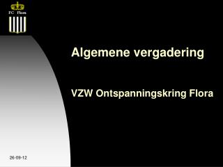 Algemene vergadering  VZW Ontspanningskring Flora