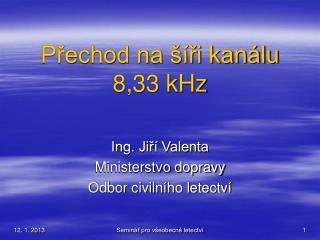 Přechod na šíři kanálu  8,33 kHz
