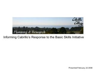 Informing Cabrillo's Response to the Basic Skills Initiative