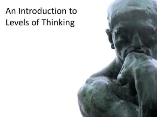 An Introduction to  Levels of Thinking