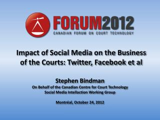 Impact of Social Media on the Business of the Courts: Twitter, Facebook et  al
