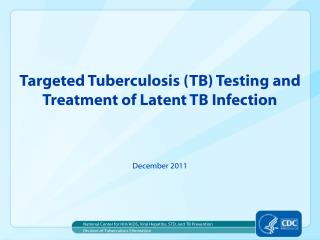 Targeted Tuberculosis TB Testing and  Treatment of Latent TB Infection
