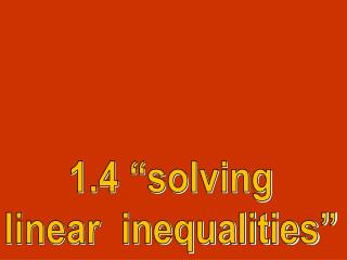 "1.4 ""solving linear  inequalities"""