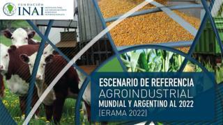 ESCENARIO DE REFERENCIA  AGROINDUSTRIAL MUNDIAL Y ARGENTINO AL 2022