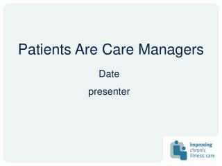 Patients Are Care Managers