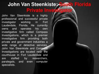 John Van Steenkiste: South Florida Private Investigator