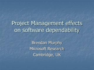 Project Management effects on software dependability