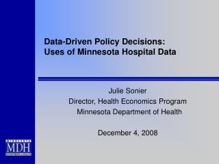 Data-Driven Policy Decisions: Uses of Minnesota Hospital Data