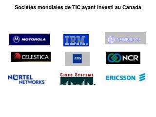 Sociétés mondiales de TIC ayant investi au Canada