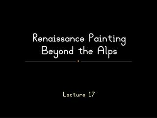 Renaissance  Painting  Beyond the Alps