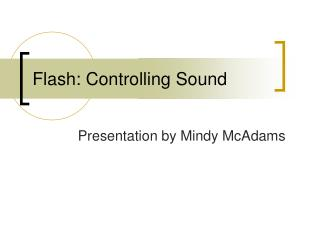 Flash: Controlling Sound