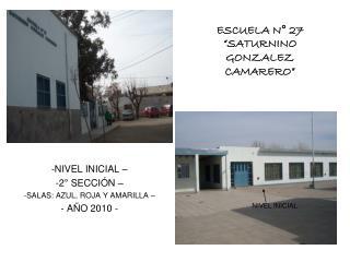 NIVEL INICIAL �  2� SECCI�N � SALAS: AZUL, ROJA Y AMARILLA �  A�O 2010 -