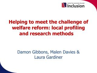 Helping to meet the challenge of welfare reform: local profiling and research methods