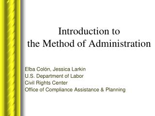 Introduction to  the Method of Administration