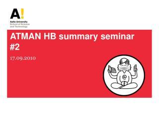ATMAN HB summary seminar #2