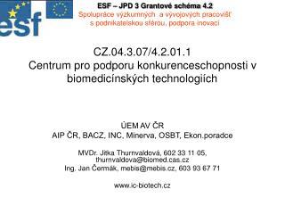 CZ.04.3.07/4.2.01.1 Centrum pro podporu konkurenceschopnosti v biomedicínských technologiích