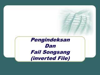 Pengindeksan  Dan  Fail Songsang (inverted File)