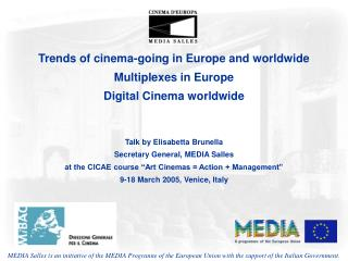 Trends of cinema-going in Europe and worldwide Multiplexes in Europe  Digital Cinema worldwide