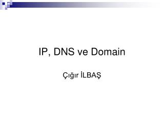 IP, DNS ve Domain