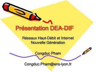 Présentation DEA-DIF
