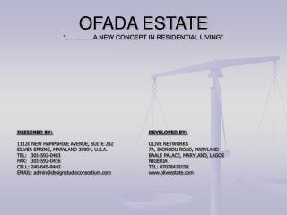 "OFADA ESTATE ""………….A NEW CONCEPT IN RESIDENTIAL LIVING"""