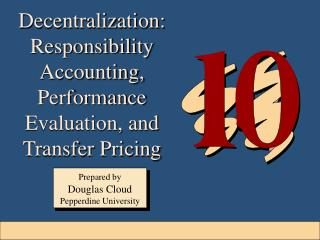 Decentralization:  Responsibility Accounting, Performance Evaluation, and Transfer Pricing