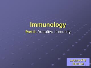 Immunology Part II: Adaptive Immunity