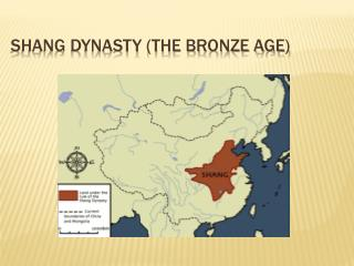 Shang Dynasty (The Bronze Age)