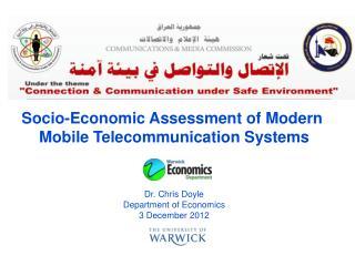 Socio-Economic Assessment of Modern  Mobile Telecommunication Systems Dr. Chris Doyle
