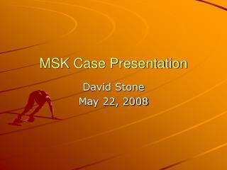 MSK Case Presentation