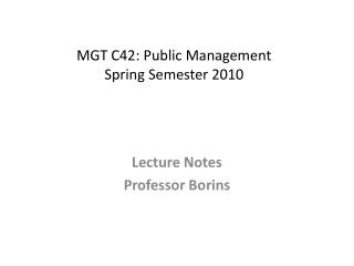 MGT C42: Public Management Spring Semester  2010